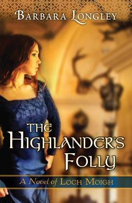 Cover for The Highlander's Folly (Novels of Loch Moigh #3)