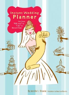 Instant Wedding Planner: Get from 'Will You?' to 'I Do!' in Record Time Cover Image
