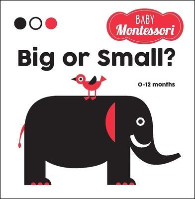 Big or Small?: A Baby Montessori Book Cover Image