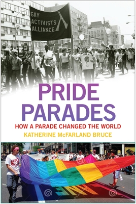 Pride Parades: How a Parade Changed the World Cover Image