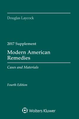 Modern American Remedies: Cases and Materials, Fourth Edition, 2017 Supplement (Supplements) Cover Image