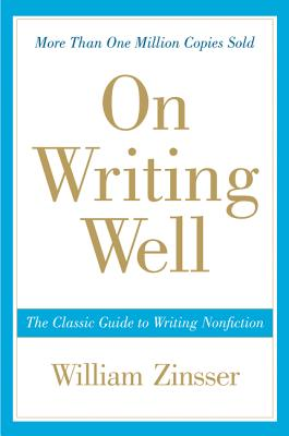 On Writing Well: The Classic Guide to Writing Nonfiction Cover Image