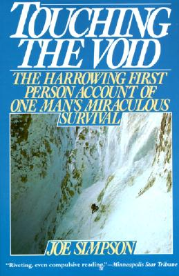 Touching the Void: The Harrowing First-Person Account of One Man's Miraculous Survival Cover Image