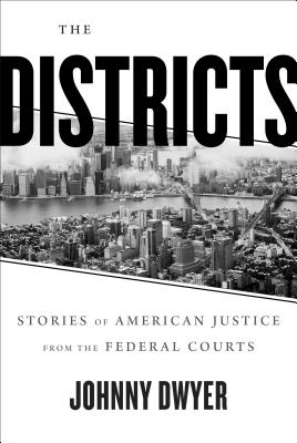 The Districts: Stories of American Justice from the Federal Courts Cover Image