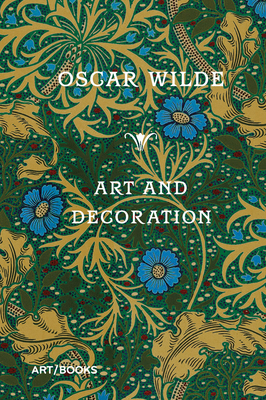 Art and Decoration: Being Extracts from Reviews and Miscellanies Cover Image