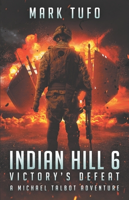 Indian Hill 6: Victory's Defeat: A Michael Talbot Adventure Cover Image