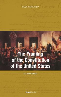 The Framing of the Constitution of the United States Cover