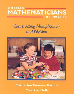 Young Mathematicians at Work: Constructing Multiplication and Division Cover Image