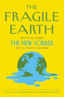 The Fragile Earth: Writing from The New Yorker on Climate Change