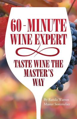 60 - Minute Wine Expert: Taste Wine The Master's Way Cover Image