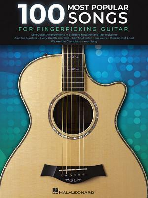 100 Most Popular Songs for Fingerpicking Guitar: Solo Guitar Arrangements in Standard Notation and Tab Cover Image
