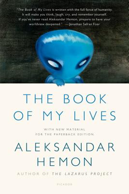 The Book of My LivesAleksandar Hemon