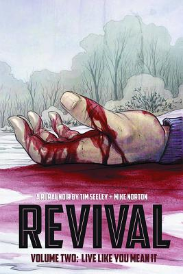 Revival Volume 2: Live Like You Mean It (Revival (Image Comics) #2) Cover Image