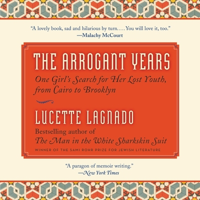 The Arrogant Years Lib/E: One Girl's Search for Her Lost Youth, from Cairo to Brooklyn cover