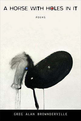 A Horse with Holes in It: Poems (Southern Messenger Poets) Cover Image