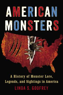 American Monsters: A History of Monster Lore, Legends, and Sightings in America Cover Image