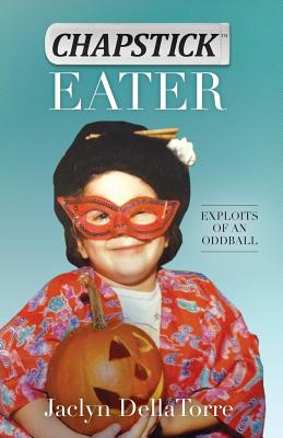 Chapstick Eater: Exploits of an Oddball Cover Image