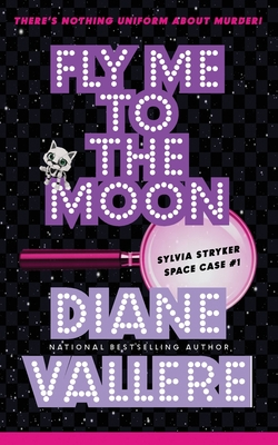 Fly Me To The Moon: Space Case Cozy Mystery #1 Cover Image