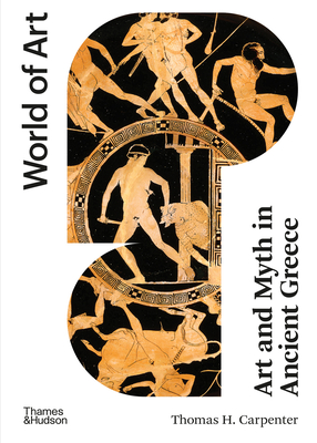 Art and Myth in Ancient Greece: Second Edition (World of Art) Cover Image