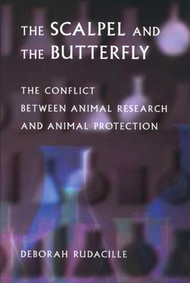 The Scalpel and the Butterfly: The Conflict between Animal Research and Animal Protection Cover Image