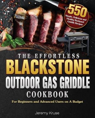 The Effortless Blackstone Outdoor Gas Griddle Cookbook Cover Image