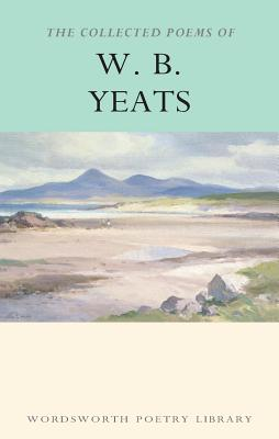 Collected Poems of W.B. Yeats (Wordsworth Poetry Library) Cover Image