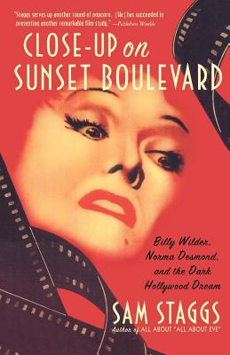 Close-up on Sunset Boulevard: Billy Wilder, Norma Desmond, and the Dark Hollywood Dream Cover Image