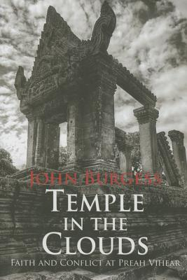 Temple in the Clouds: Faith and Conflict at Preah Vihear Cover Image