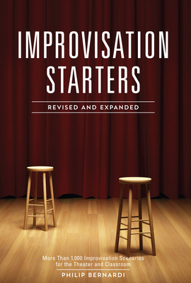 Improvisation Starters: More Than 1,000 Improvisation Scenarios for the Theater and Classroom Cover Image