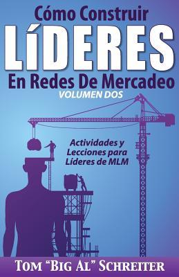 Cómo Construir Líderes En Redes De Mercadeo Volumen Dos: Actividades Y Lecciones Para Líderes de MLM Cover Image