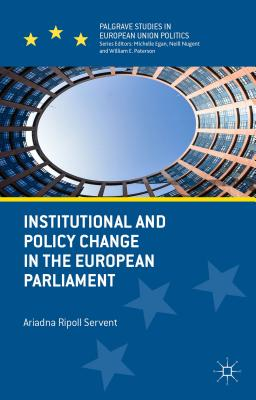 Institutional and Policy Change in the European Parliament: Deciding on Freedom, Security and Justice (Palgrave Studies in European Union Politics) Cover Image