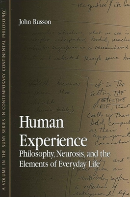 Human Experience: Philosophy, Neurosis, and the Elements of Everyday Life Cover Image