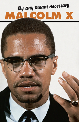 By Any Means Necessary (Malcolm X Speeches & Writings) Cover Image