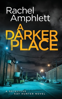 A Darker Place (Detective Kay Hunter #10) Cover Image