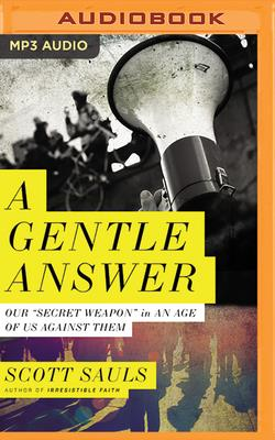 A Gentle Answer: Our