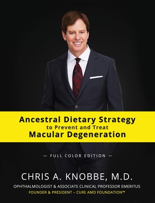 Ancestral Dietary Strategy to Prevent and Treat Macular Degeneration: Full-Color Hardcover Edition Cover Image