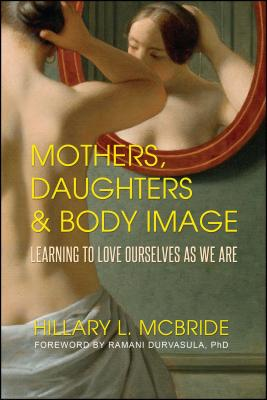 Mothers, Daughters, and Body Image: Learning to Love Ourselves as We Are Cover Image