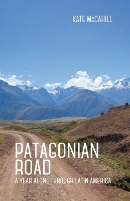 Patagonian Road: A Year Alone Through Latin America Cover Image