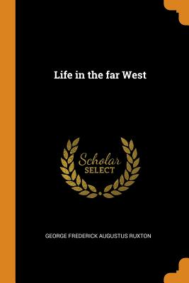 Life in the Far West Cover Image