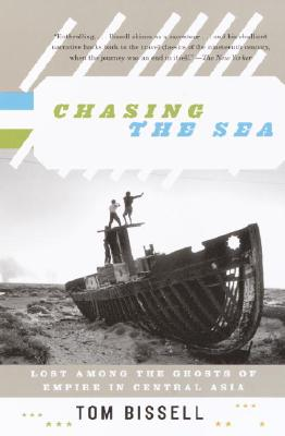Chasing the Sea: Lost Among the Ghosts of Empire in Central Asia Cover Image