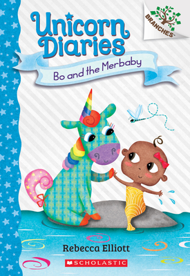 Bo and the Merbaby: A Branches Book (Unicorn Diaries #5) Cover Image