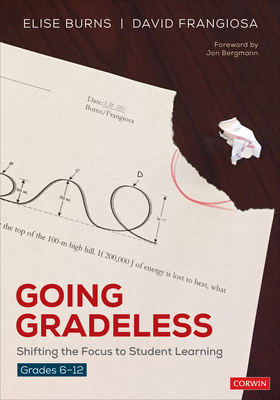Going Gradeless, Grades 6-12: Shifting the Focus to Student Learning Cover Image