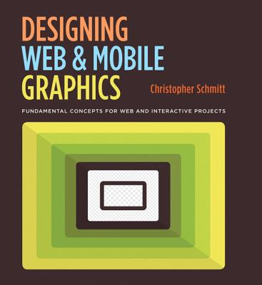 Designing Web & Mobile Graphics: Fundamental Concepts for Web and Interactive Projects Cover Image