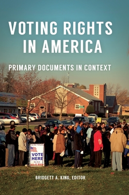 Voting Rights in America: Primary Documents in Context Cover Image