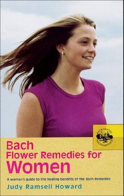 Bach Flower Remedies for Women: A Woman's Guide to the Healing Benefits of the Bach Remedies Cover Image