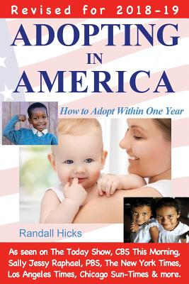 Adopting in America: How to Adopt Within One Year (2018-19 edition) Cover Image