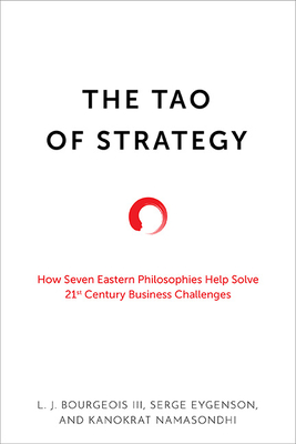 The Tao of Strategy: How Seven Eastern Philosophies Help Solve Twenty-First-Century Business Challenges Cover Image
