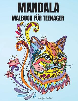 Mandala Malbuch für Teenager: Schönes Mandala-Malbuch Mandala-Tiere-Malbuch für Jugendliche und junge Erwachsene Cover Image
