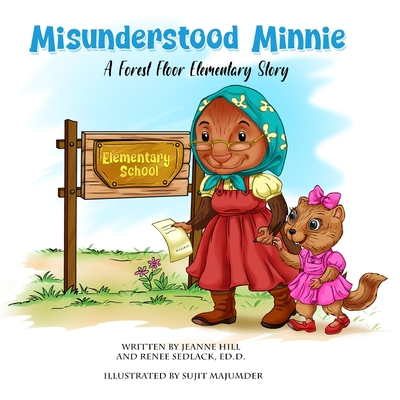 Misunderstood Minnie: A Forest Floor Elementary Story Cover Image