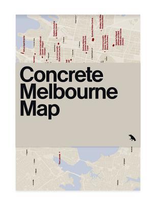 Concrete Melbourne Map: Guide Map to Melbourne's Concrete and Brutalist Architecture Cover Image